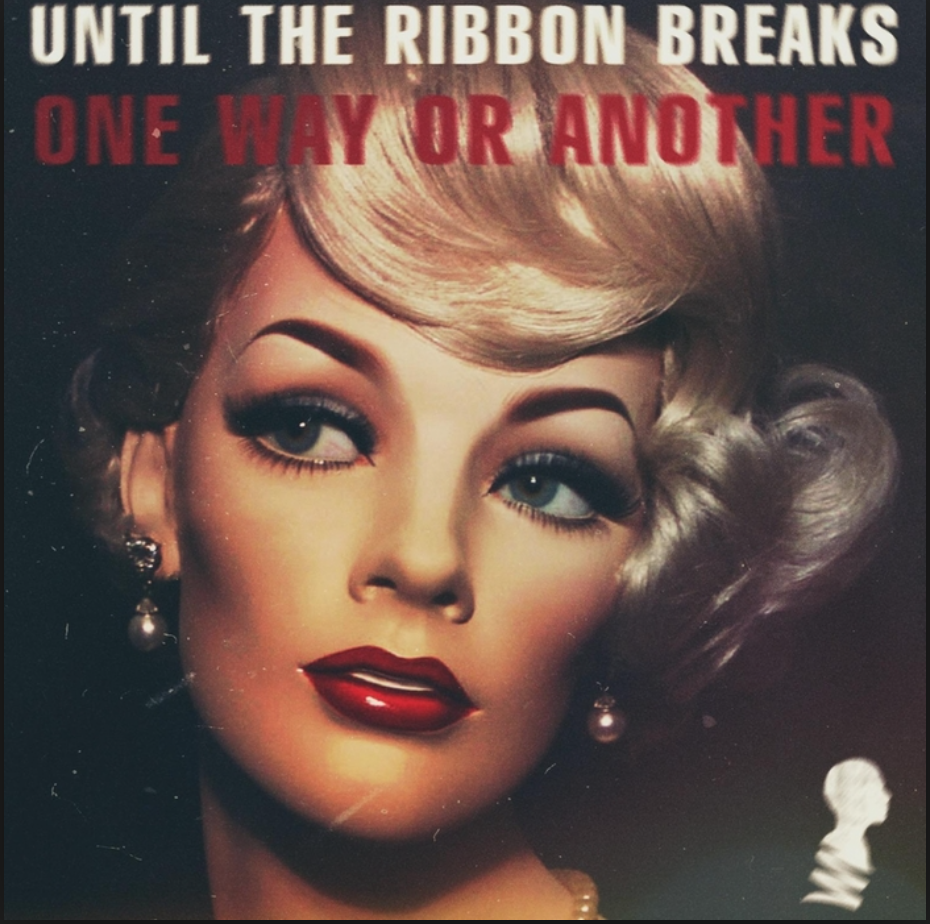 until-the-ribbon-breaks-one-way-or-another2